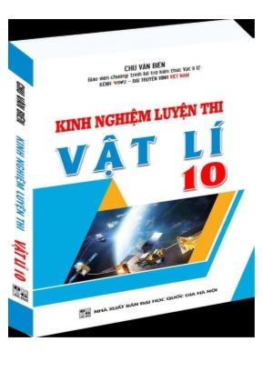 Kinh nghiệp luyện thi Vật lý 10 - Chương 4 - Chu Văn Biên
