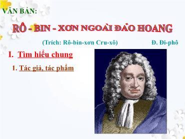 Bài giảng Ngữ văn Lớp 9 - Văn bản: Rô-bin-xơn ngoài đảo hoang