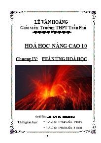 Hóa học nâng cao 10 - Chương IV: Phản ứng hóa học - Lê Văn Hoàng