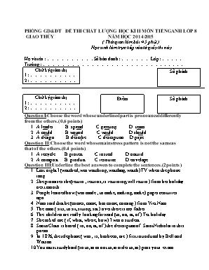 Đề kiểm tra chất lượng học kỳ II môn Tiếng Anh Lớp 8 - Năm học 2014-2015 - Phòng giáo dục và đào tạo Giao Thủy (Có đáp án)