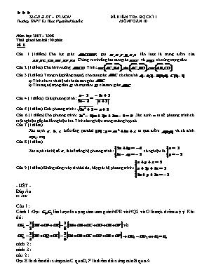 Đề kiểm tra học kì I môn Toán Lớp 10 - Năm học 2007-2008 - Trường THPT Tư Thục Nguyễn Khuyến (Có đáp án)