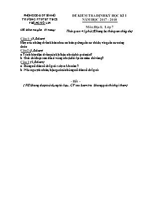 Đề kiểm tra định kỳ học kỳ I môn Địa lý Lớp 7 - Năm học 2017-2018 - Trường PTDTBT THCS Phăng Sô Lin (Có đáp án)
